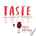 Taste  : The Secrets of Wine and Food Appreciation