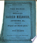 The Words For Harrison S Sacred Melodies Anthems C Consisting Of Original And Selected Pieces Etc Eighteenth Thousand