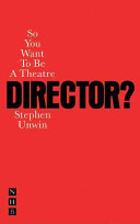 So You Want to be a Theatre Director