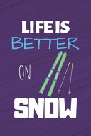 Life Is Better On Snow