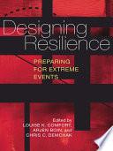 """Designing Resilience: Preparing for Extreme Events"" by Louise K. Comfort, Arjen Boin, Chris C. Demchak"
