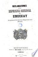 Reclamaciones de la Republica Oriental del Uruguay contra el gobierno imperial del Brasil