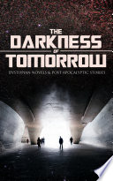 THE DARKNESS OF TOMORROW   Dystopian Novels   Post Apocalyptic Stories
