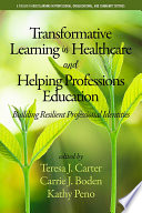 Transformative Learning in Healthcare and Helping Professions Education