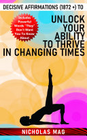 Decisive Affirmations  1872    to Unlock Your Ability to Thrive in Changing Times