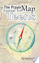 The Prayer Map Journal for Teens