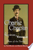 Charlie Chaplin at Keystone and Essanay
