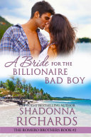 A Bride for the Billionaire Bad Boy  The Romero Brothers  Book 2