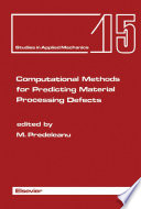 Computational Methods For Predicting Material Processing Defects