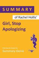 Summary of Rachel Hollis  Girl  Stop Apologizing