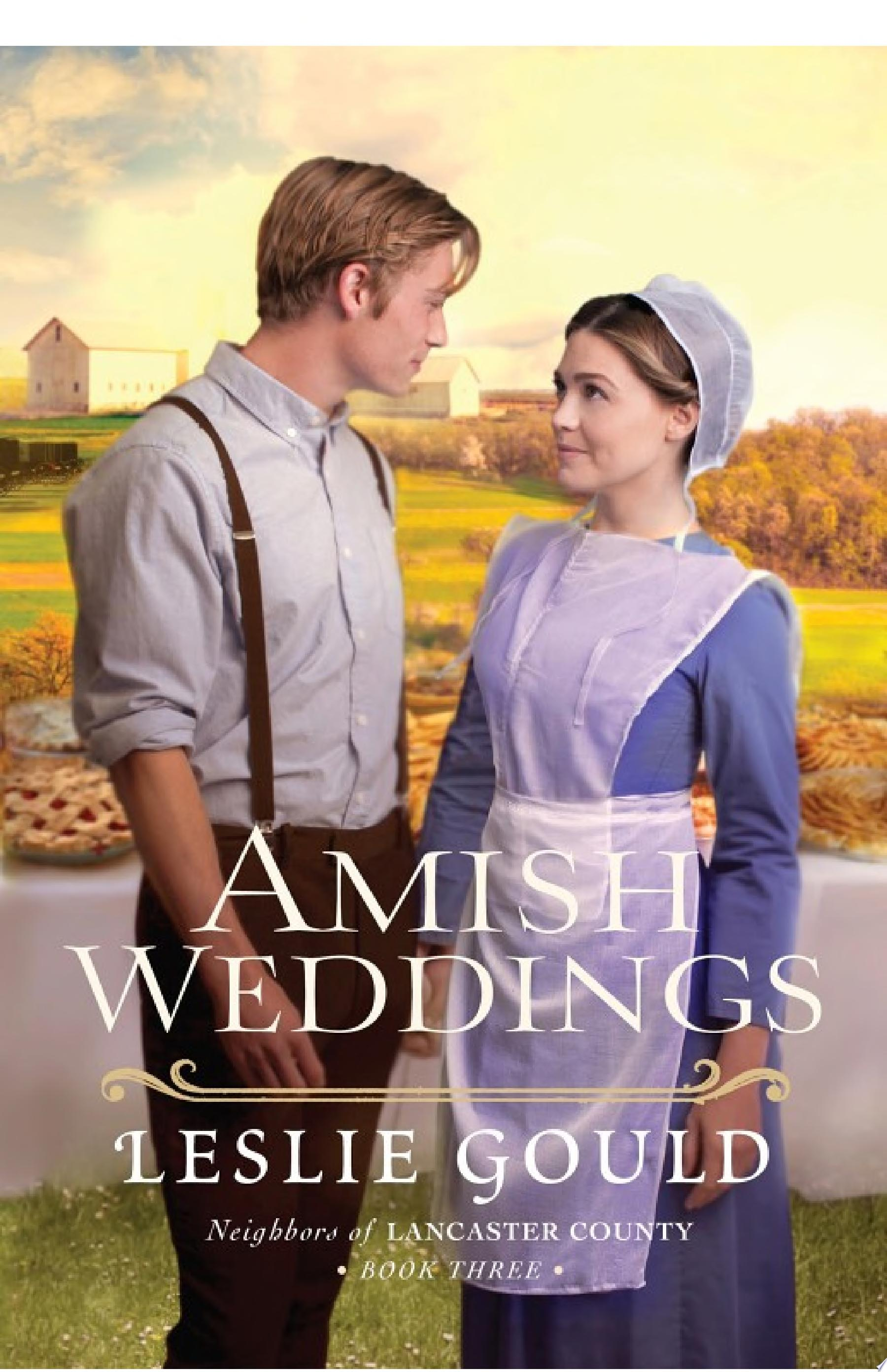 Amish Weddings  Neighbors of Lancaster County Book  3
