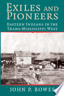 Exiles and Pioneers  : Eastern Indians in the Trans-Mississippi West