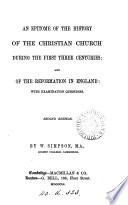 An epitome of the history of the Christian Church during the first three centuries; and of the Reformation in England