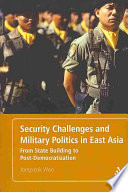 Security Challenges And Military Politics In East Asia