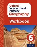 Oxford International Primary Geography: Workbook 6