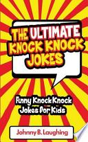 The Ultimate Knock Knock Jokes
