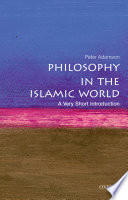 Philosophy in the Islamic World  A Very Short Introduction