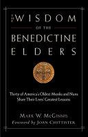 The Wisdom of the Benedictine Elders
