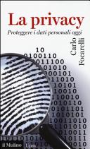 La privacy. Proteggere i dati personali oggi