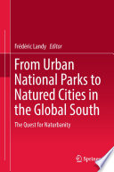 From Urban National Parks to Natured Cities in the Global South