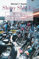 Shiny Side Up: Motivating Motorcycle Messages from Michael T.