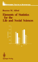 Elements of Statistics for the Life and Social Sciences