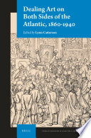 Dealing Art On Both Sides Of The Atlantic 1860 1940