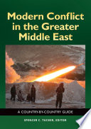 Modern Conflict in the Greater Middle East  A Country by Country Guide