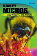 Mighty Micros: Little Things Big Results