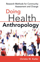 Doing Health Anthropology: Research Methods for Community Assessment ...