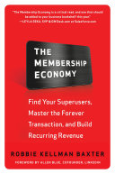 The Membership Economy: Find Your Super Users, Master the Forever Transaction, and Build Recurring Revenue [Pdf/ePub] eBook