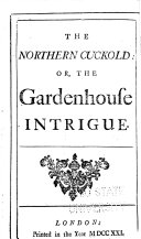 The Northern Cuckold, Or, The Gardenhouse Intrigue