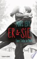 Er & Sie  : Eine Liebe in Paris - Roman
