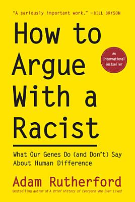 Book cover of 'How to Argue With a Racist' by Adam Rutherford