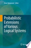 Probabilistic Extensions of Various Logical Systems