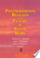 Postmodernism  Religion  and the Future of Social Work
