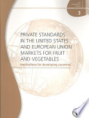 Private Standards in the United States and European Union Markets for Fruit and Vegetables