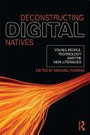 Deconstructing Digital Natives