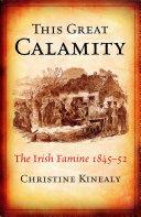 This Great Calamity: The Great Irish Famine