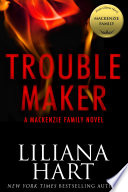 Trouble Maker: A MacKenzie Family Novel
