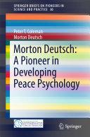 Morton Deutsch: A Pioneer in Developing Peace Psychology Pdf/ePub eBook