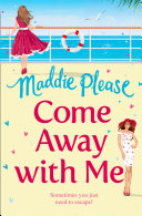 Come Away With Me: The hilarious feel-good romantic comedy you need to read in 2018 Pdf/ePub eBook