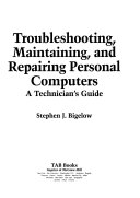 Troubleshooting  Maintaining  and Repairing Personal Computers