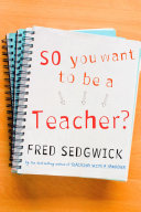 Cover of So You Want to be a Teacher?