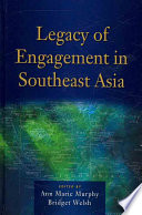 Legacy of Engagement in Southeast Asia Book