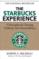 The Starbucks Experience: 5 Principles for Turning Ordinary Into Extraordinary Pdf/ePub eBook