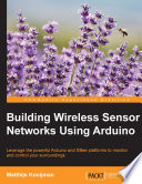 Building Wireless Sensor Networks Using Arduino Book