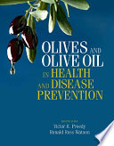"""Olives and Olive Oil in Health and Disease Prevention"" by Victor R. Preedy, Ronald Ross Watson"