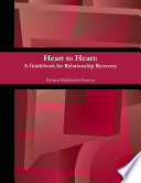Heart To Heart A Guidebook For Relationship Recovery