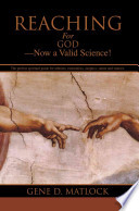 Reaching for God --- Now a Valid Science!